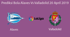 Prediksi Bola Alaves Vs Valladolid 20 April 2019